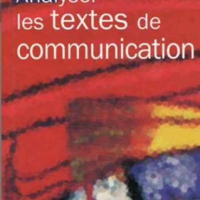 Dominique Maingueneau Analyser les textes de communication