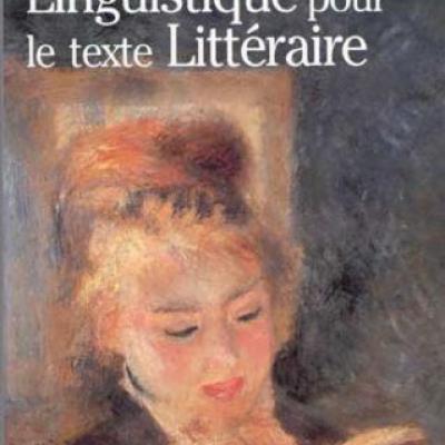 Dominique Maingueneau Linguistique pour le texte littéraire