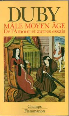 Duby Mâle moyen âge De l'amour et autres essais