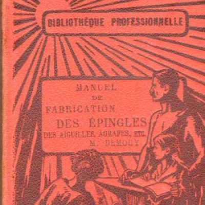 Manuel de fabrication des épingles des aiguilles, agrafes, etc par  Demouy