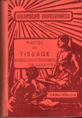 Manuel de tissage Matières textiles Tissus simples par Labriffe