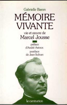 Baron Gabrielle Mémoire vivante Vie et Oeuvre de Marcel Jousse