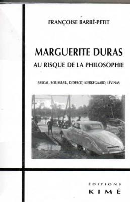 Barbé-Petit Françoise Marguerite Duras Au risque de la philosophie