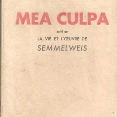 Mea culpa suivi de La vie et l'oeuvre de Semmelweis par Céline VENDU