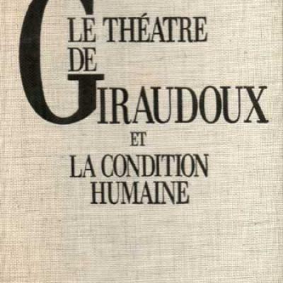 Le théâtre de Giraudoux et la condition humaine par Mercier-Campiche