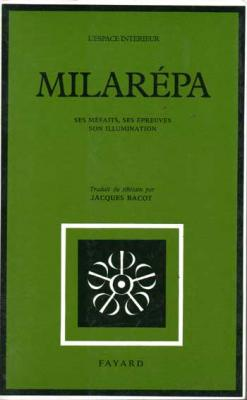 Bacot Jacques Milarépa Ses méfaits, ses épreuves, son illumination