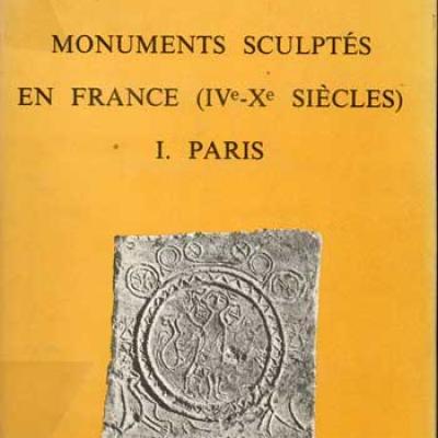 Monuments sculptés en France (IV-Xième siècle) Tome 1 Paris