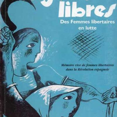 Mujeres libres Des femmes libertaires en lutte