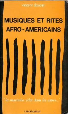 Doucet Vincent Musiques et rites afro-américains