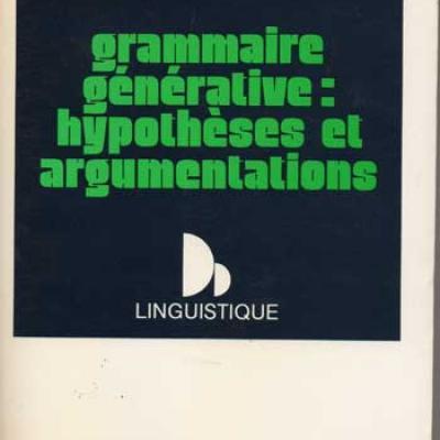 Grammaire générative : Hypothèses et argumentations par Christian Nique