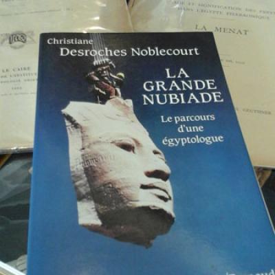 Desroches Noblecourt C. La Grande Nubiade Le parcours d'une égyptologue