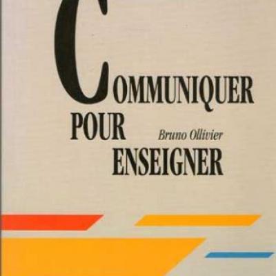 Communiquer pour enseigner par Bruno Ollivier