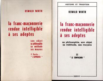 La franc-maçonnerie rendue intelligible à ses adeptes par O.Wirth. En trois volumes