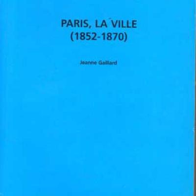 Gaillard Jeanne Paris, la ville (1852-1870)