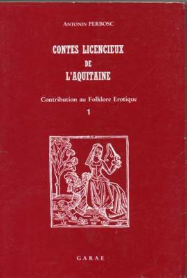 Perbosc Antonin Contes licencieux de l'Aquitaine Tome 1
