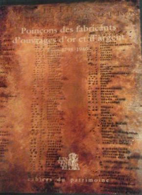 Chalabi M. Poinçons des fabricants d'ouvrages d'or et d'argent Lyon 1798-1940