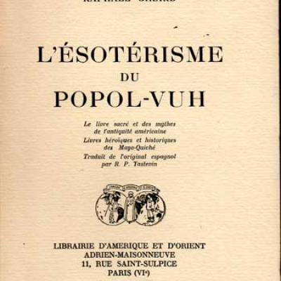 Girard Raphaël L'ésotérisme du Popol-Vuh VENDU