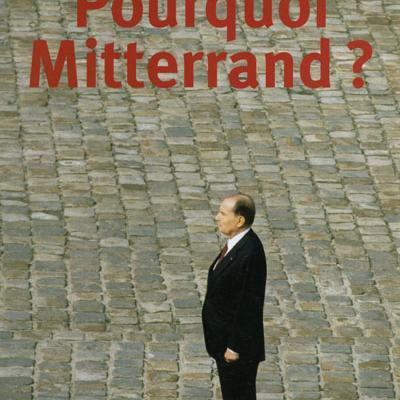 Pourquoi Mitterrand ? par Pierre Joxe