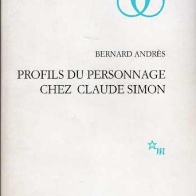 Profils du personnage chez Claude Simon par Bernard Andrès