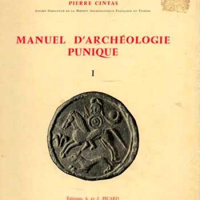 Cintas Pierre Manuel d'archéologie punique Tome 1 et 2