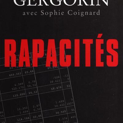 Rapacités par Jean-Louis Gergorin et Sophie Coignard