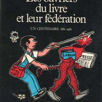 Les ouvriers du livre et leur fédération par Madeleine Rebérioux