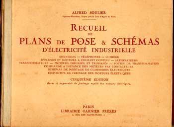 Soulier Alfred Recueil de plans de pose et schémas d'électricité industrielle