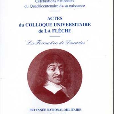 Collectif René Descartes Actes du colloque universitaire de la Flèche La formation de Descartes
