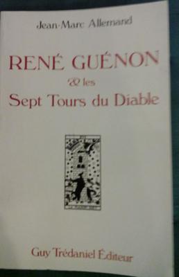 Allemand Jean-Marc René Guénon et les Sept Tours du Diable