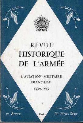 Revue historique de l'armée L'aviation militaire française 1909-1969