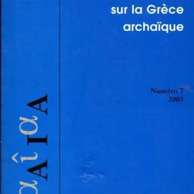 Collectif Revue interdisciplinaire sur la Grèce archaïque Numéro 7