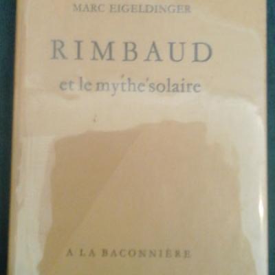Eigeldinger Marc Rimbaud et le mythe solaire