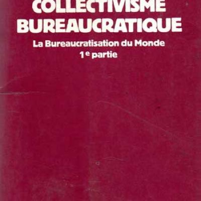 Rizzi Bruno L'U.R.S.S : Collectivisme bureaucratique La bureaucratisation du Monde 1ere partie