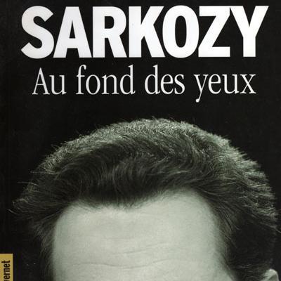 Sarkozy au fond des yeux par Nicolas Domenach