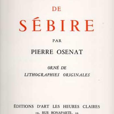 Eloge de Sébire par Pierre Osenat. Ouvrage orné de Lithographies originales VENDU
