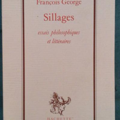 George François Sillages Essais philosophiques et littéraires