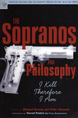 The Sopranos and Philosophy - I Kill Therefore I Am par Richard Greene & Peter Vernezze