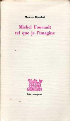 Blanchot Maurice Michel Foucault tel que je l'imagine VENDU