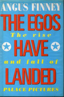 The Egos Have Landed by Angus Finney