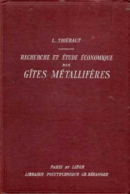 Thiébaut L. Recherche et étude économique des gîtes métallifères