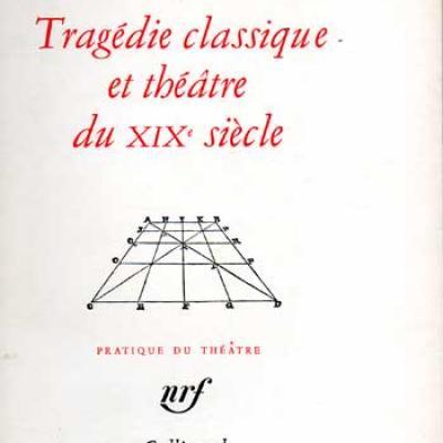 Jouvet Louis Tragédie classique et théâtre du XIX siècle