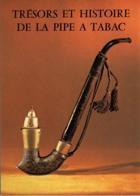 Trésors et histoire de la pipe à tabac. Catalogue d'exposition. Bibliothèque Forney