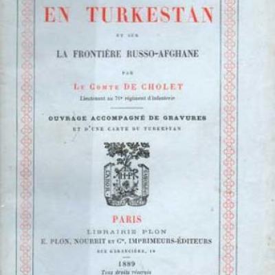 Excursion en Turkestan et sur la frontière russo-afghane par Le Comte de Cholet