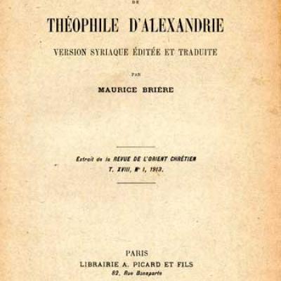 Brière Maurice présente Une Homélie de Théophile d'Alexandrie Version syriaque éditée et traduite