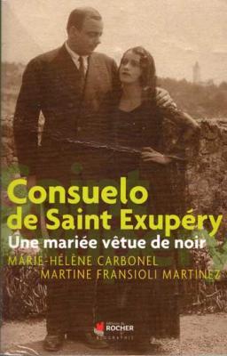 Consuelo de Saint Exupéry Une mariée vêtue de noir par M.H.Carbonel et M.Fransioli Martinez