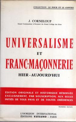Universalisme et franc-maçonnerie hier-aujourd'hui par J.Corneloup