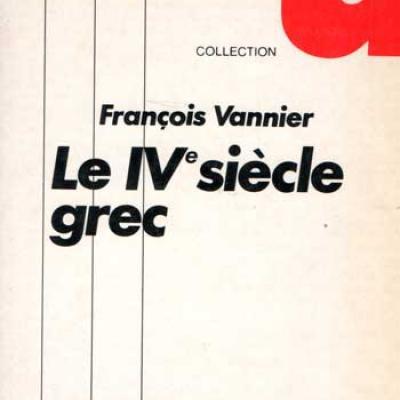 Vannier François Le IV siècle grec