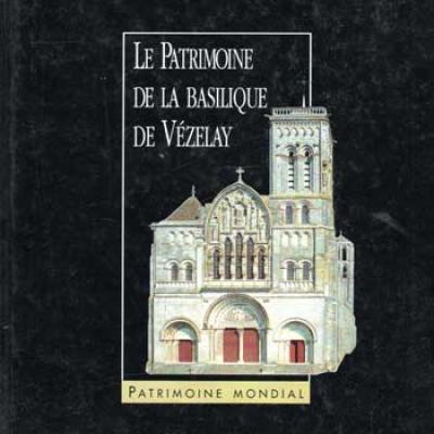 Collectif Le patrimoine de la basilique de Vézelay