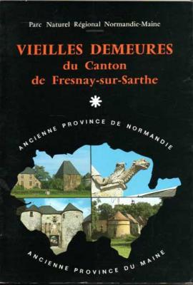Collectif Vieilles demeures du Canton de Fresnay-sur-Sarthe