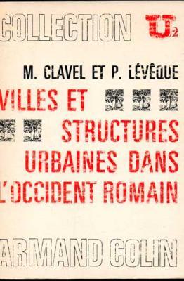 Clavel M. et Lévêque P. Villes et structures urbaines dans l'occident romain